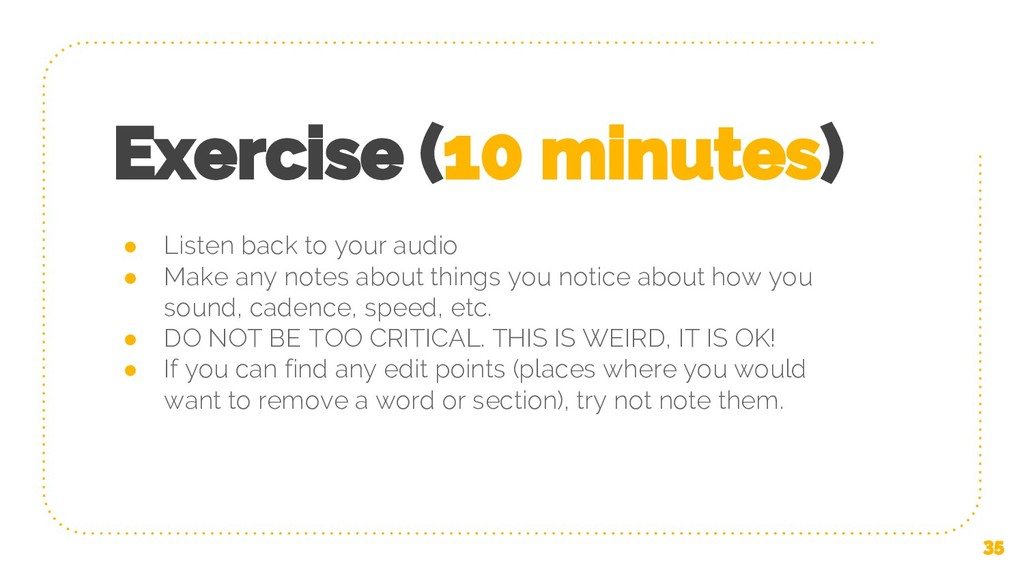 Exercise (10 minutes) ● Listen back to your aud...