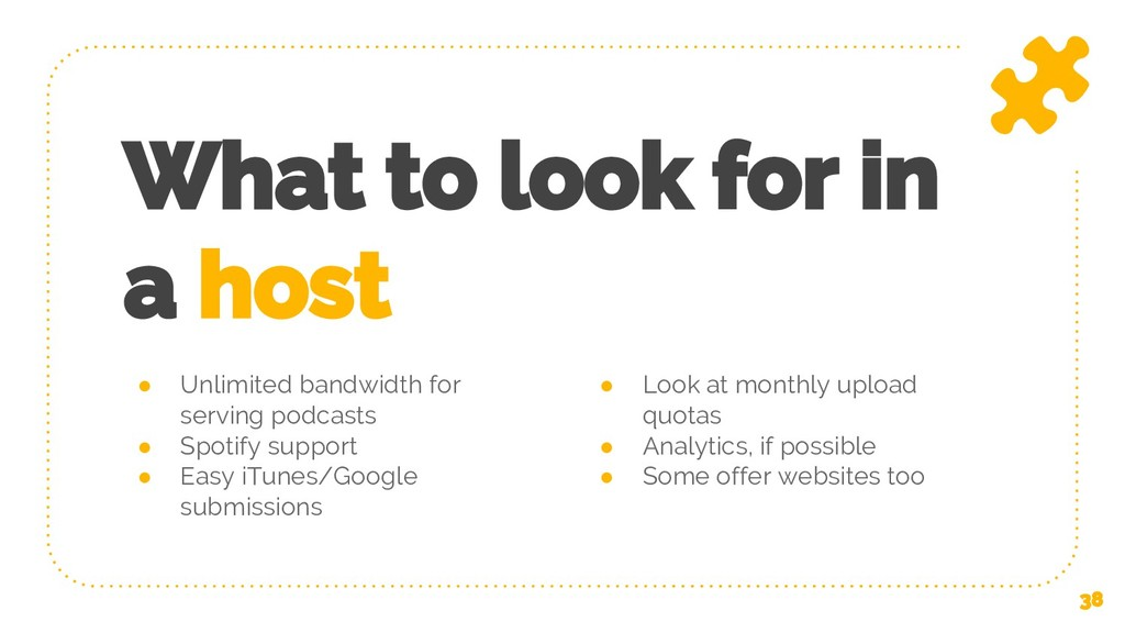 ● Unlimited bandwidth for serving podcasts ● Sp...
