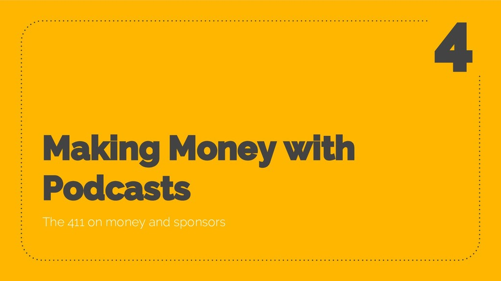 Making Money with Podcasts The 411 on money and...
