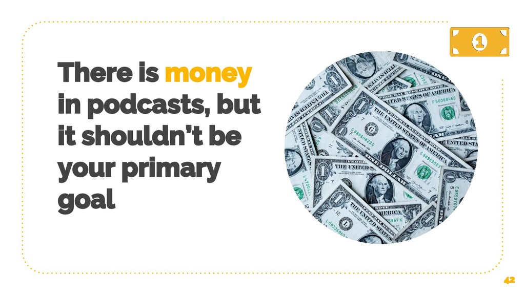 There is money in podcasts, but it shouldn't be...