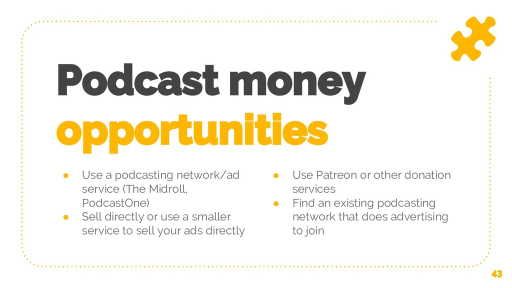 ● Use a podcasting network/ad service (The Midr...
