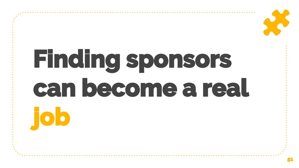 Finding sponsors can become a real job 51