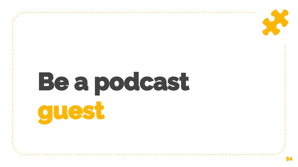 Be a podcast guest 54