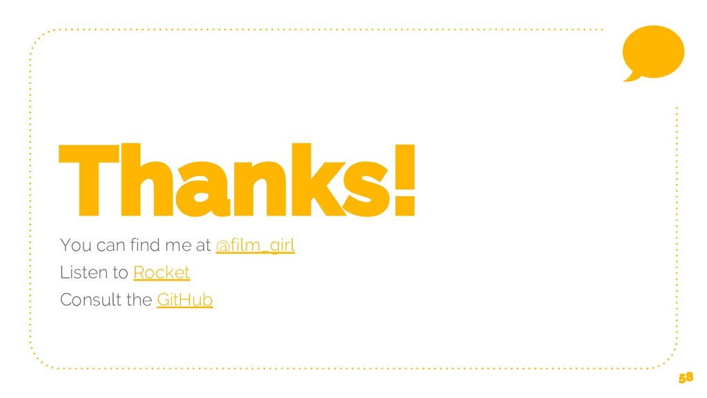 58 Thanks! You can find me at @film_girl Listen...