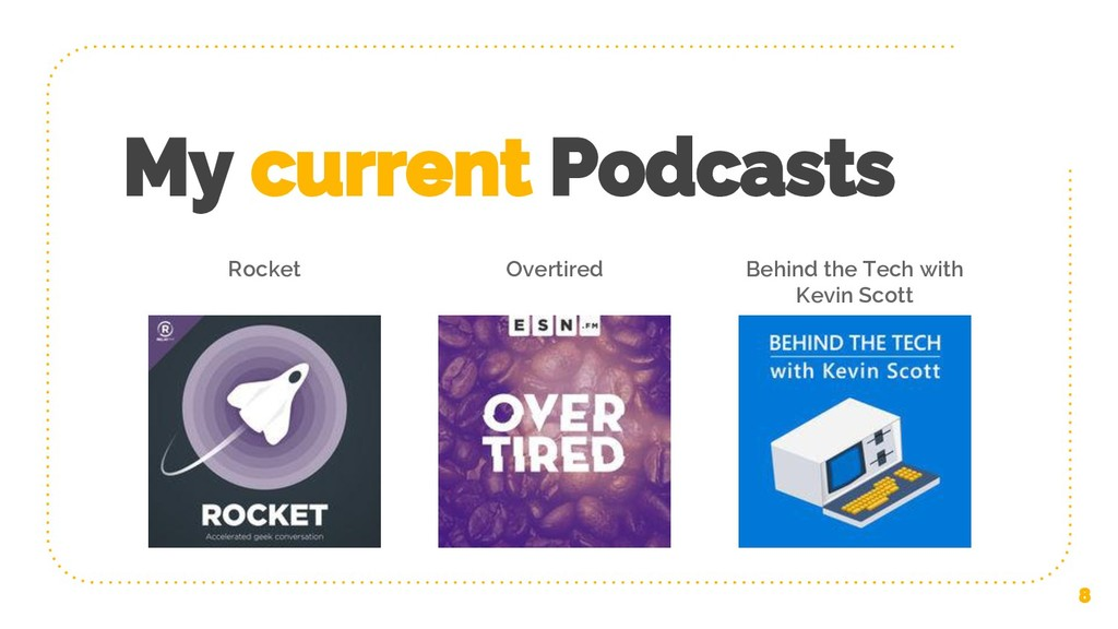 My current Podcasts Rocket 8 Overtired Behind t...