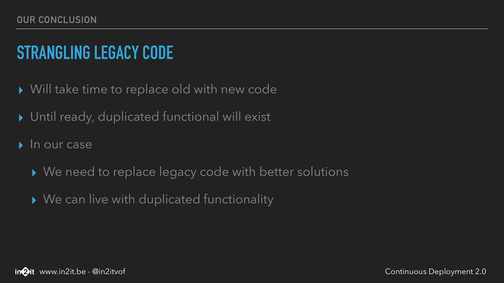 OUR CONCLUSION STRANGLING LEGACY CODE ▸ Will ta...