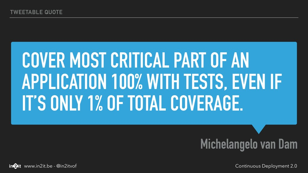 COVER MOST CRITICAL PART OF AN APPLICATION 100%...