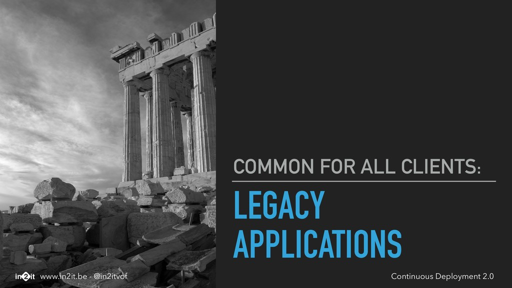 LEGACY APPLICATIONS COMMON FOR ALL CLIENTS: Con...
