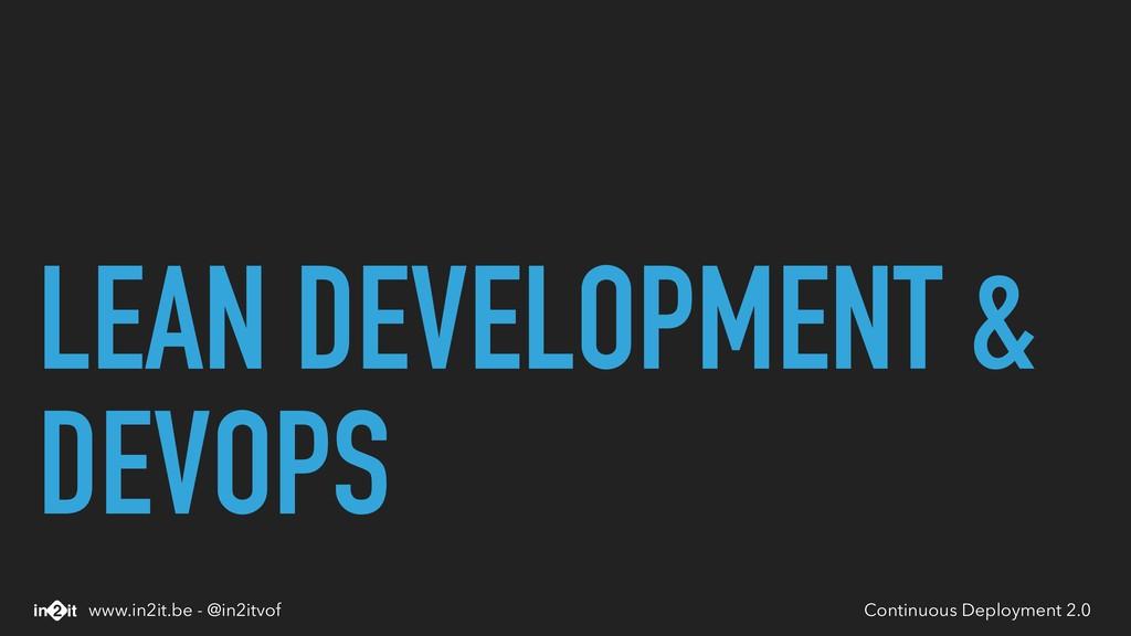 LEAN DEVELOPMENT & DEVOPS Continuous Deployment...