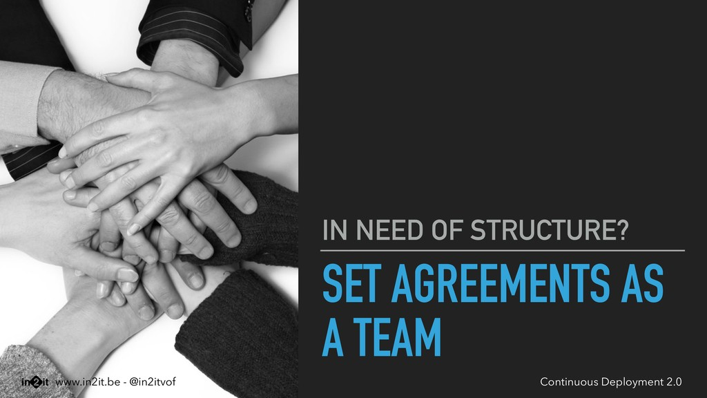 SET AGREEMENTS AS A TEAM IN NEED OF STRUCTURE? ...