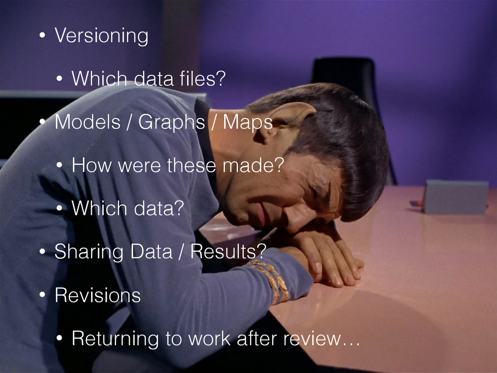• Versioning • Which data files? • Models / Grap...