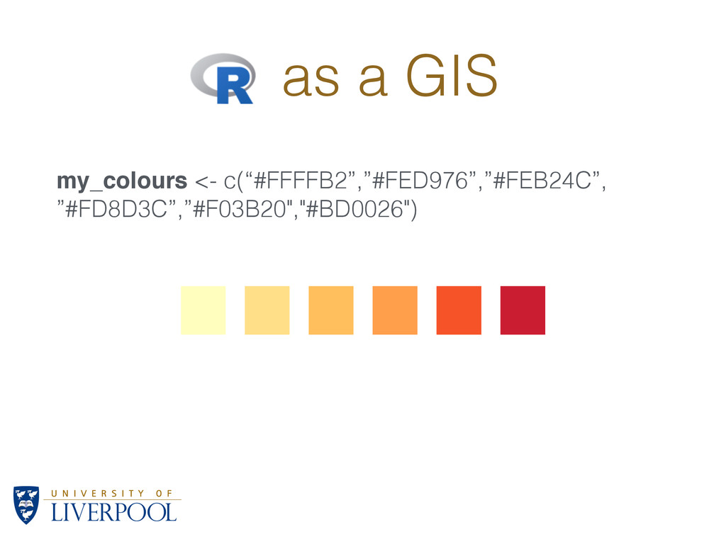 "R as a GIS my_colours <- c(""#FFFFB2"",""#FED976"",..."