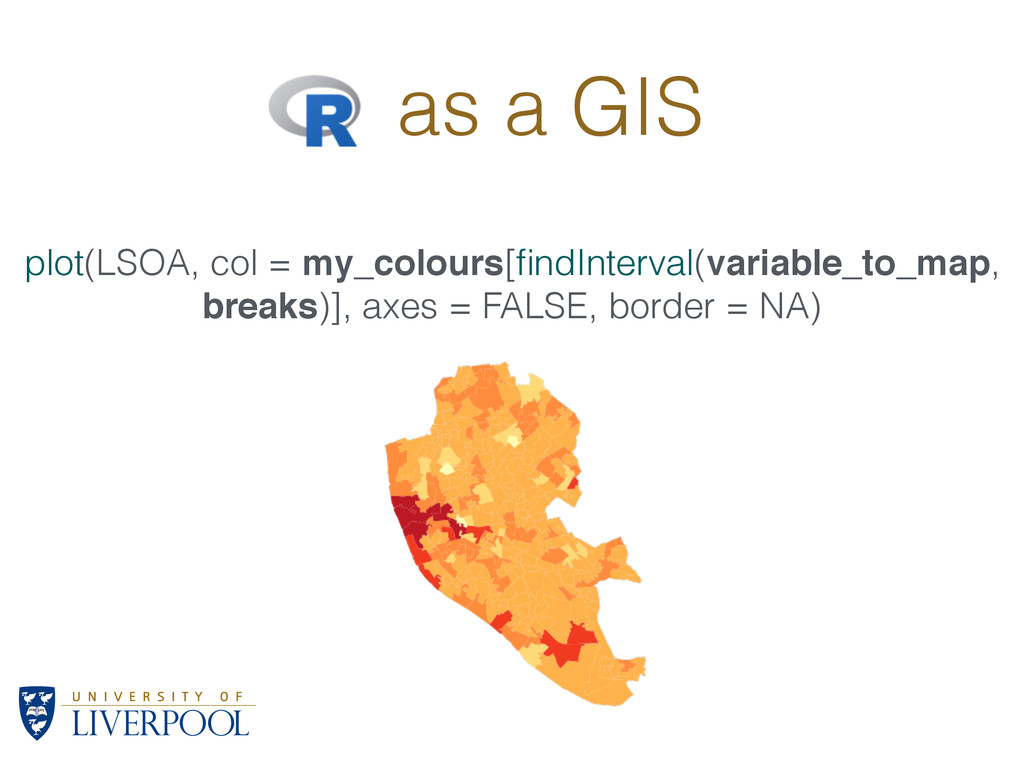 R as a GIS plot(LSOA, col = my_colours[findInter...