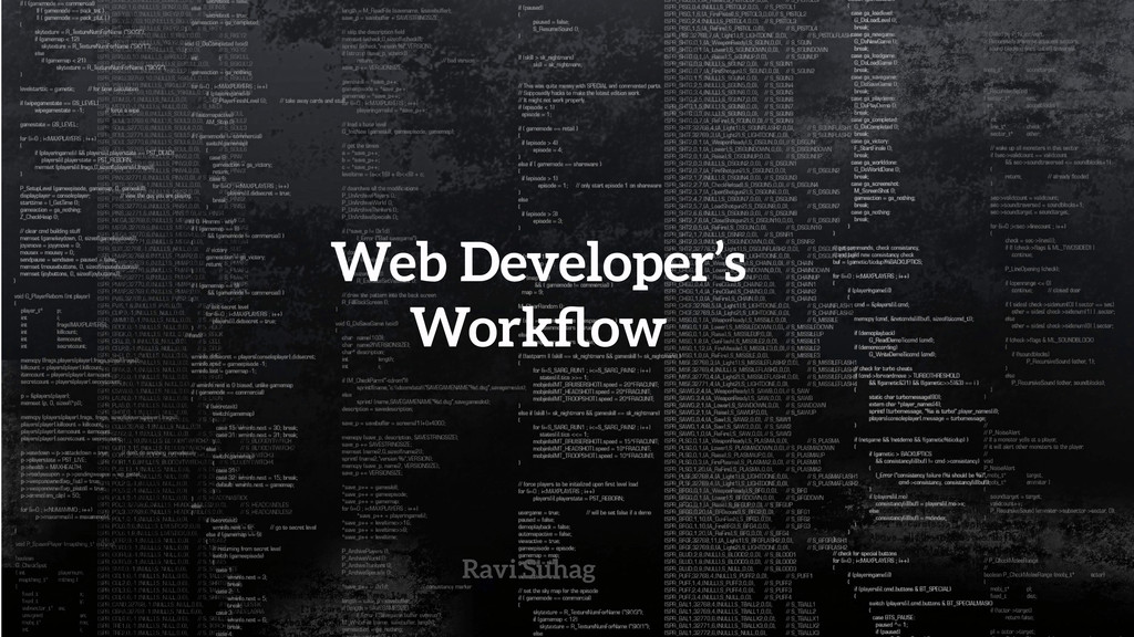 Ravi Suhag Web Developer's Workflow
