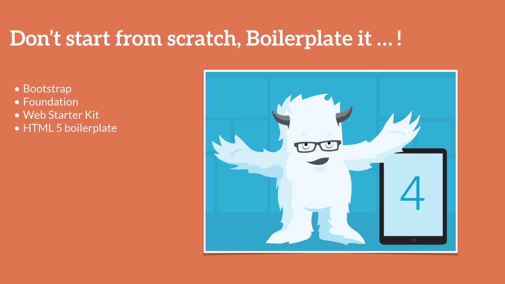 Don't start from scratch, Boilerplate it … ! • ...