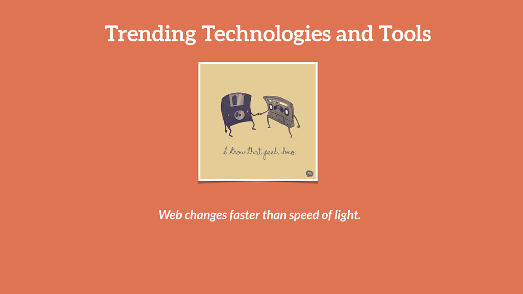 Trending Technologies and Tools Web changes fas...