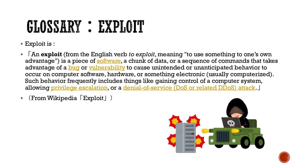 ▪ Exploit is : ▪ 「An exploit (from the English ...