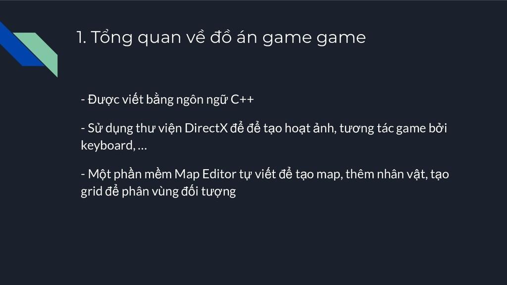 1. Tổng quan về đồ án game game - Được viết bằn...