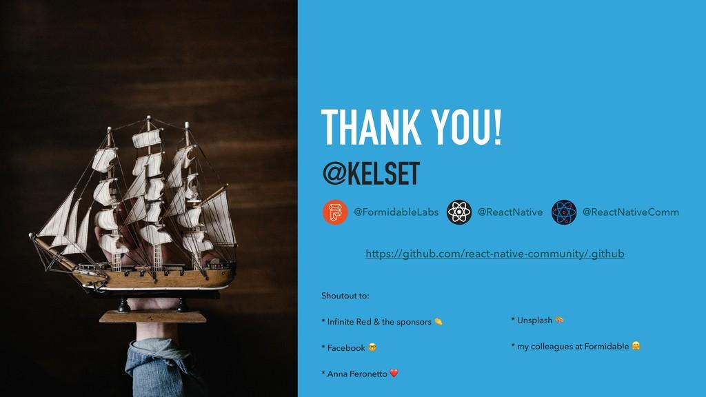 THANK YOU! @KELSET @FormidableLabs @ReactNative...