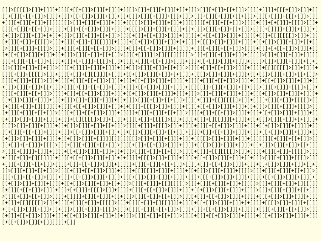 []|>[[[[]>[]]+[]][+[]][+[[+[]]>[]][+[]]]+[[[]>[...