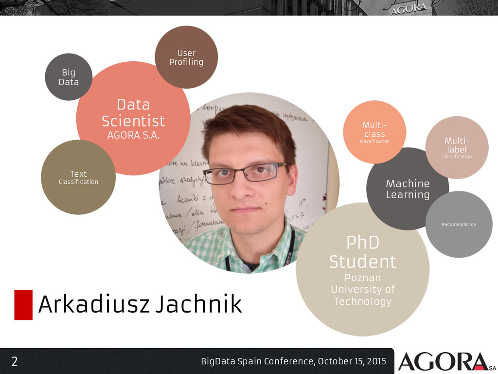 2 Data Scientist AGORA S.A. PhD Student Poznan ...