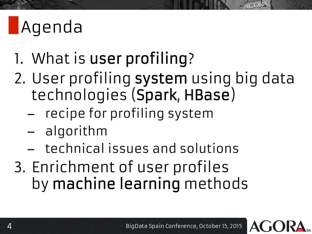 4 Agenda 1. What is user profiling? 2. User p...