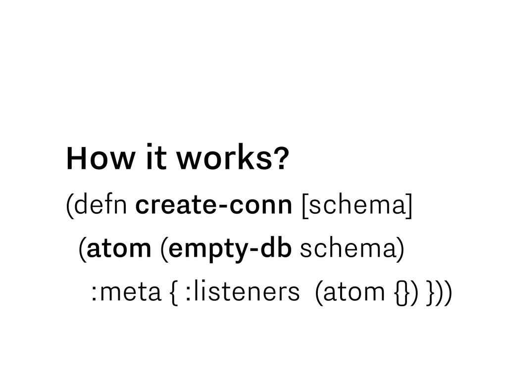 (defn create-conn [schema] (atom (empty-db sche...