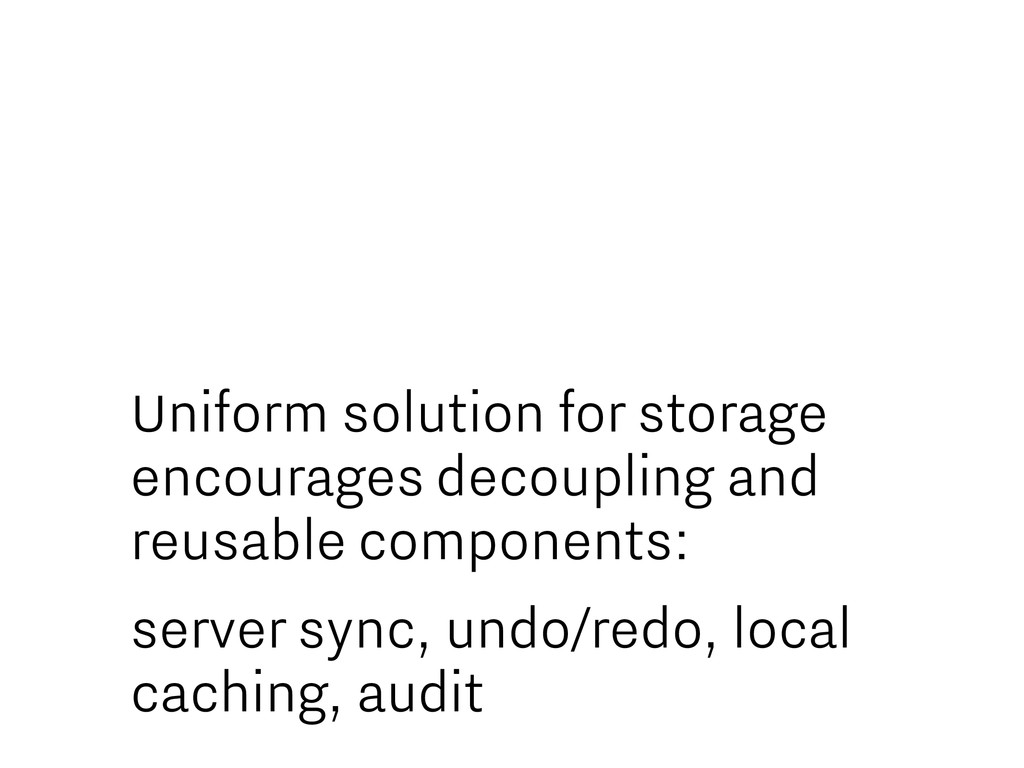 Uniform solution for storage encourages decoupl...