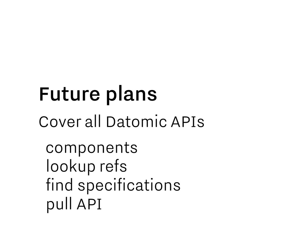 Cover all Datomic APIs components lookup refs f...