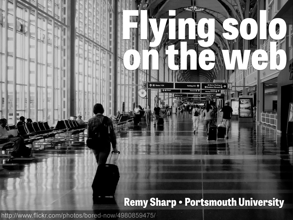 Flying solo on the web Remy Sharp • Portsmouth ...