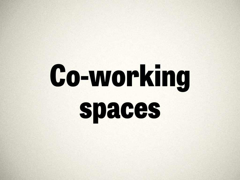 Co-working spaces