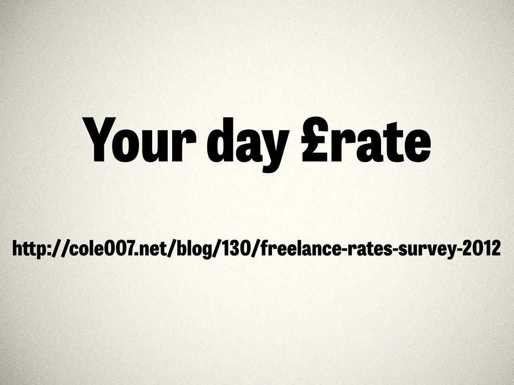 Your day £rate h p://cole007.net/blog/130/freel...
