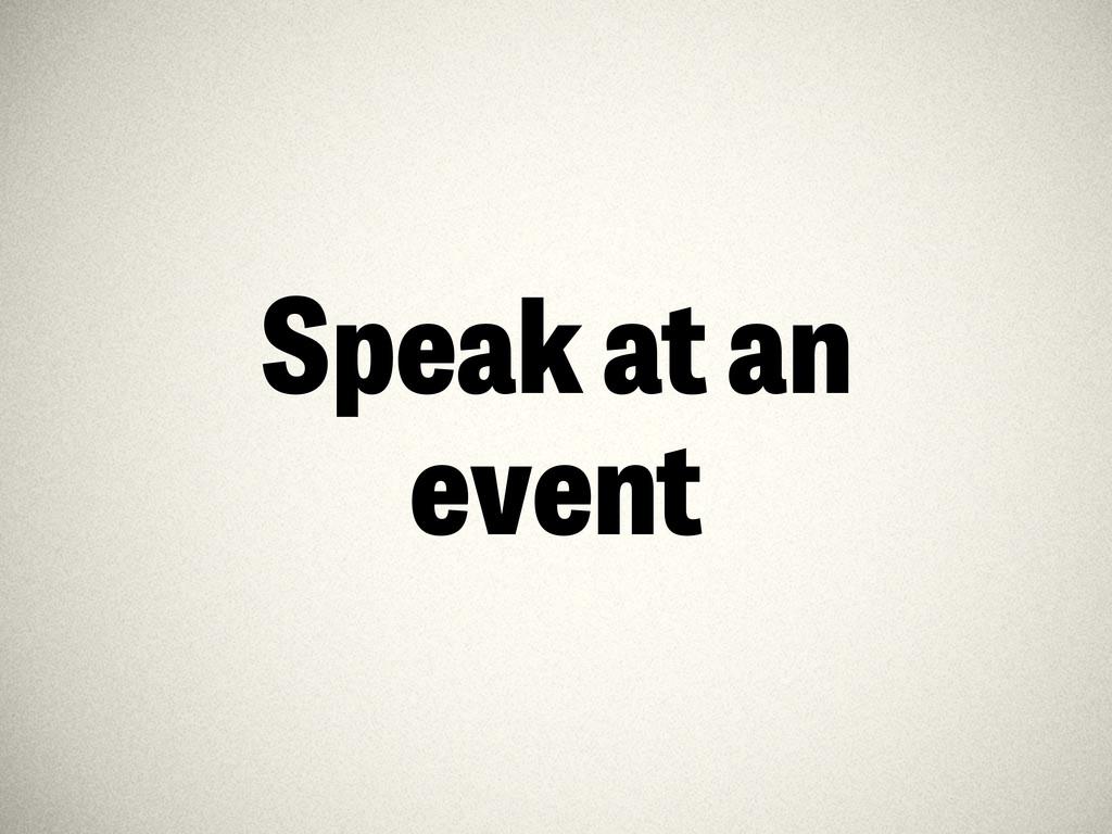 Speak at an event