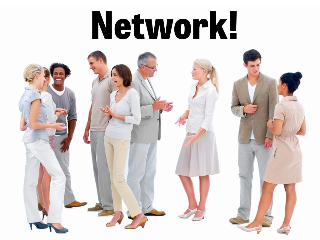 Network!