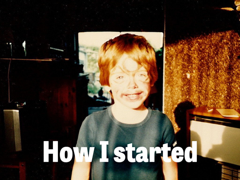 How I started