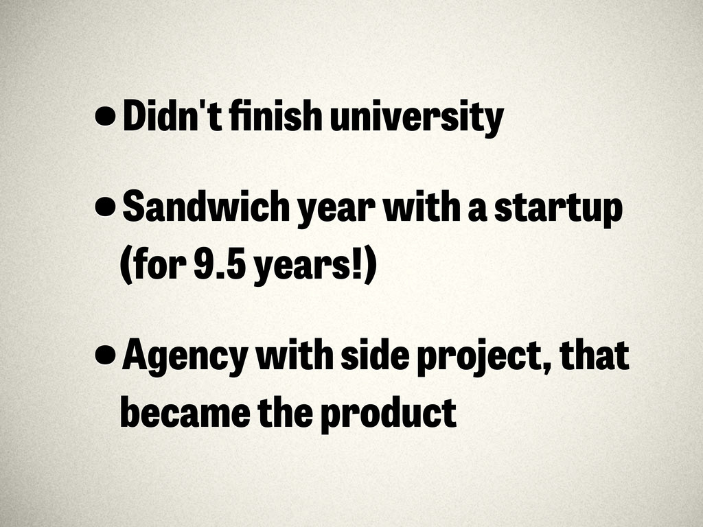 •Didn't finish university •Sandwich year with a ...
