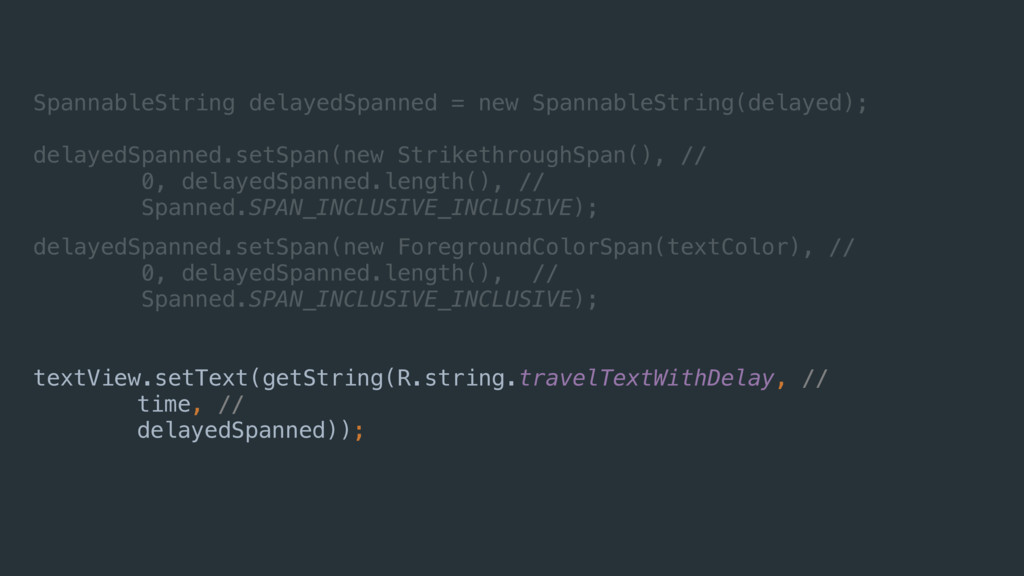 delayedSpanned.setSpan(new ForegroundColorSpan(...