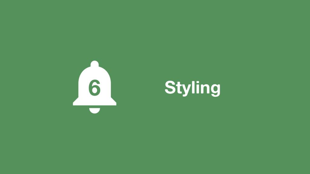 Styling 6