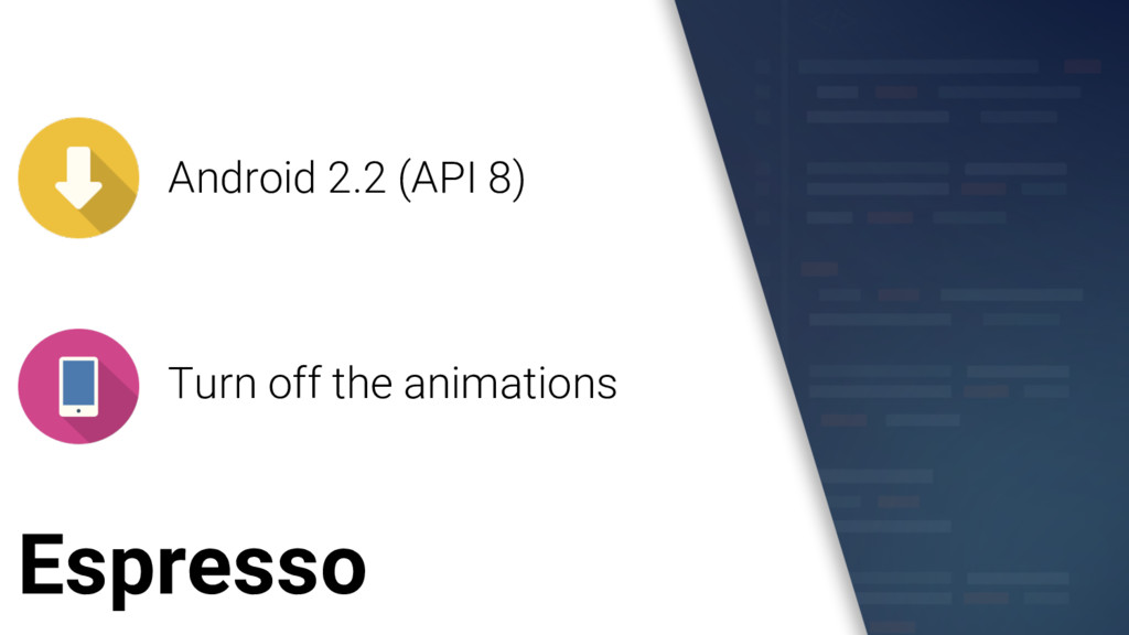 Espresso Android 2.2 (API 8) Turn off the anima...