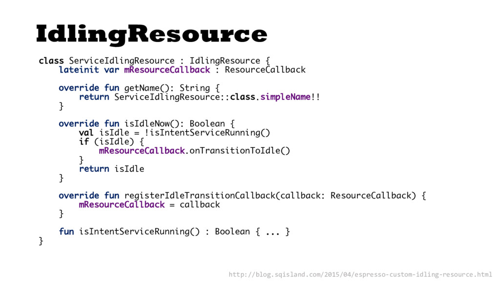 IdlingResource class ServiceIdlingResource : Id...