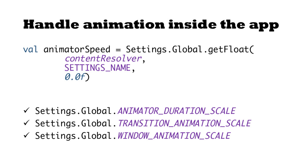 Handle animation inside the app val animatorSpe...