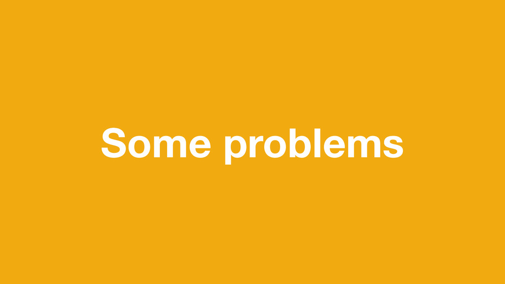 Some problems