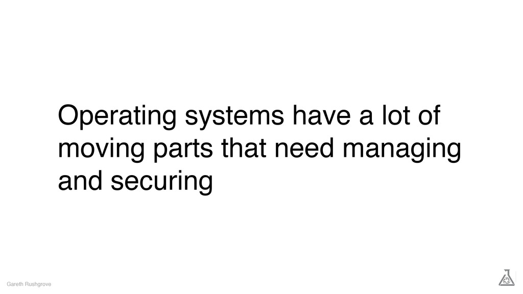 Operating systems have a lot of moving parts th...