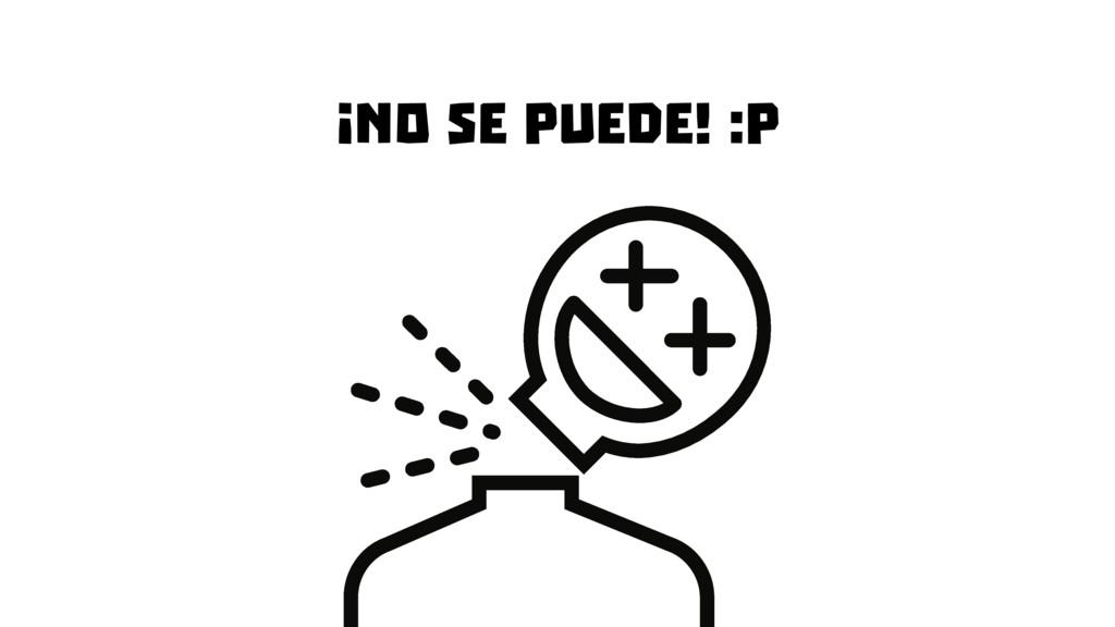 ¡No se puede! :P