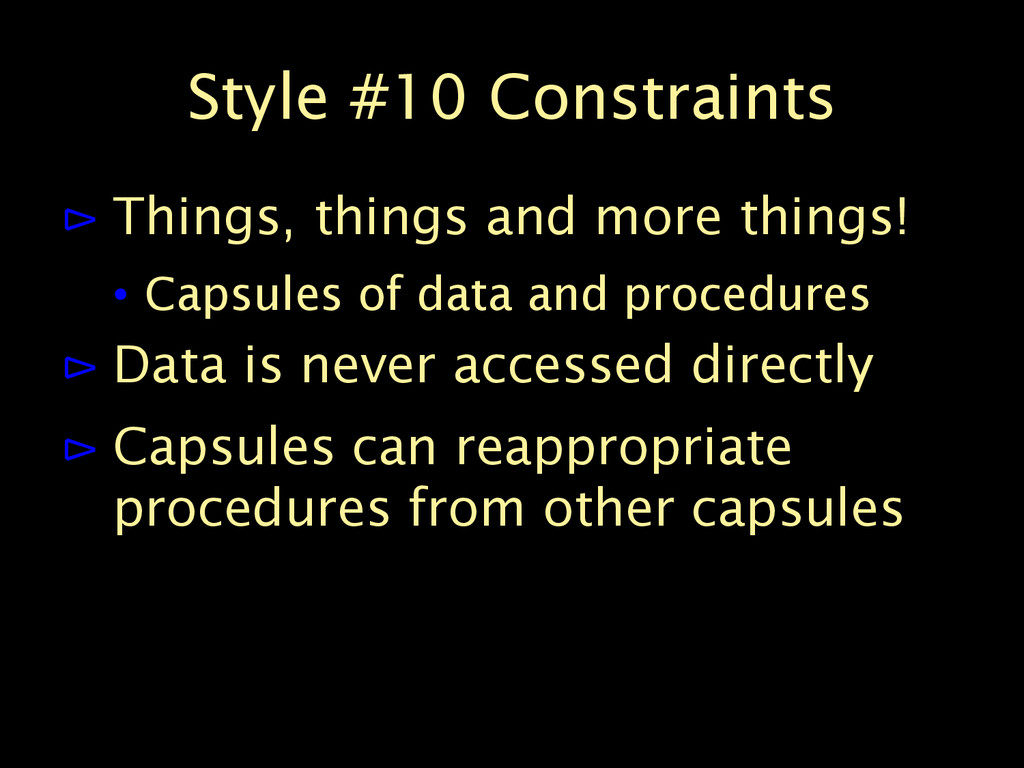 Style #10 Constraints ⊳ Things, things and more...