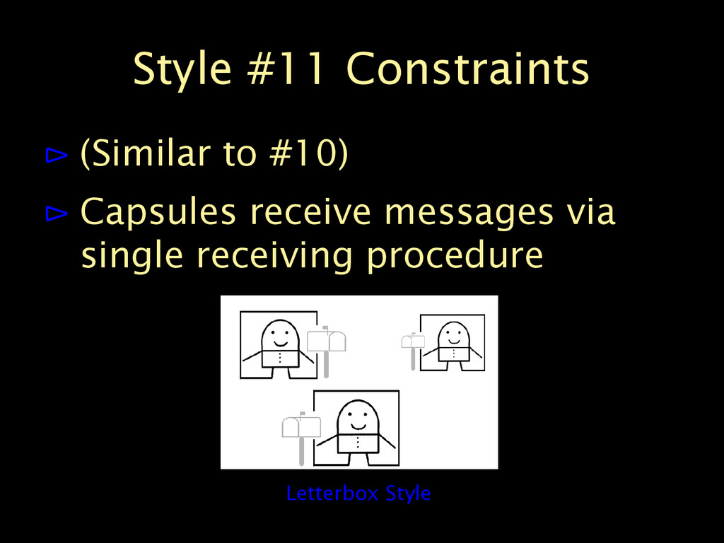 Style #11 Constraints ⊳ (Similar to #10) ⊳ Caps...