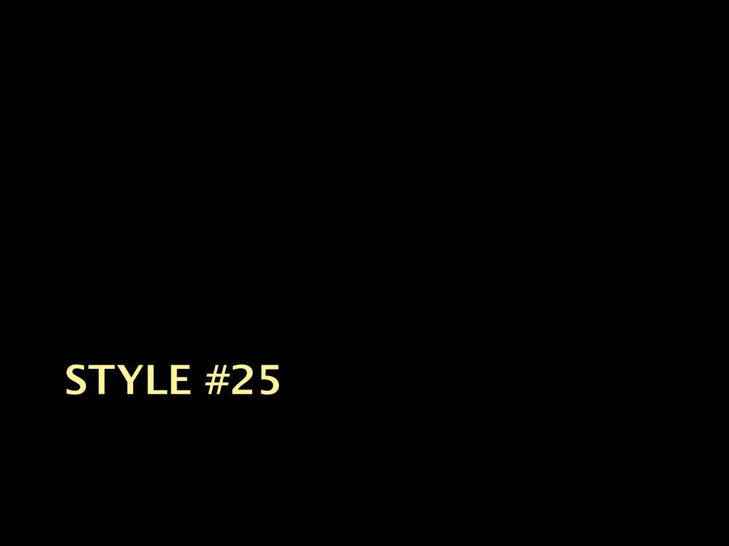 STYLE #25