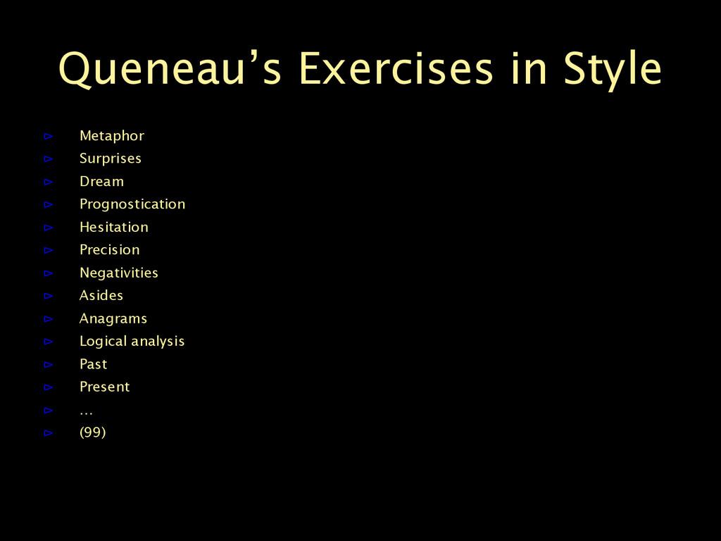 Queneau's Exercises in Style ⊳ Metaphor ⊳ Surpr...