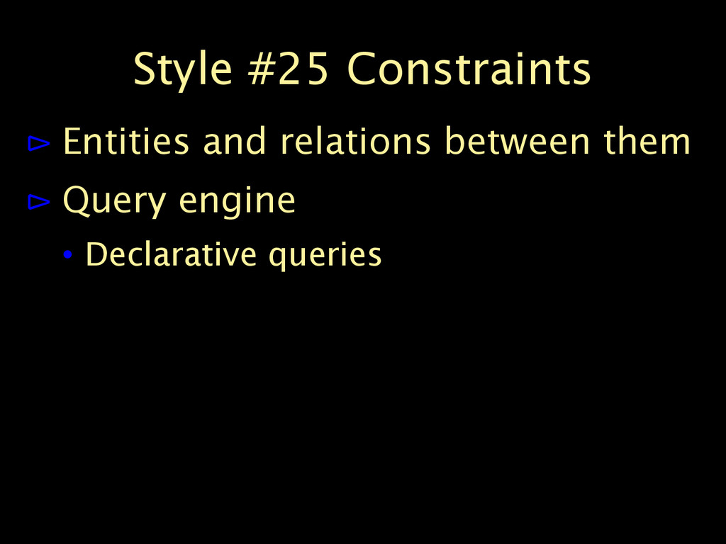 Style #25 Constraints ⊳ Entities and relations ...