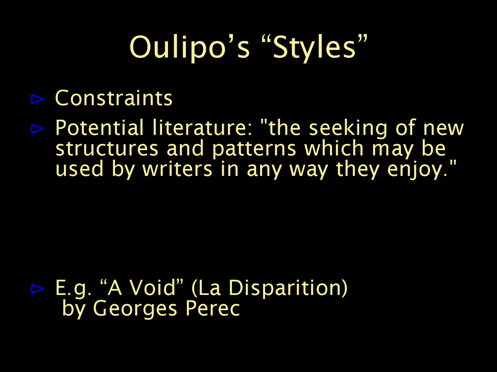 """Oulipo's """"Styles"""" ⊳ Constraints ⊳ Potential lit..."""